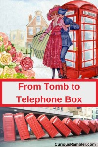 From Tomb to Telephone Box