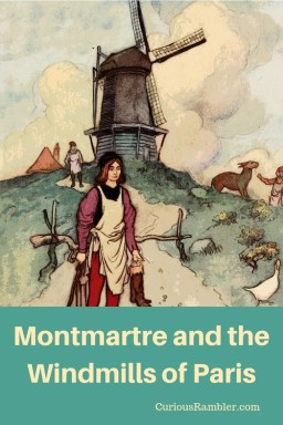Montmartre and the Windmills of Paris
