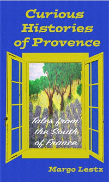 Curious Histories of Provence book by Margo Lestz
