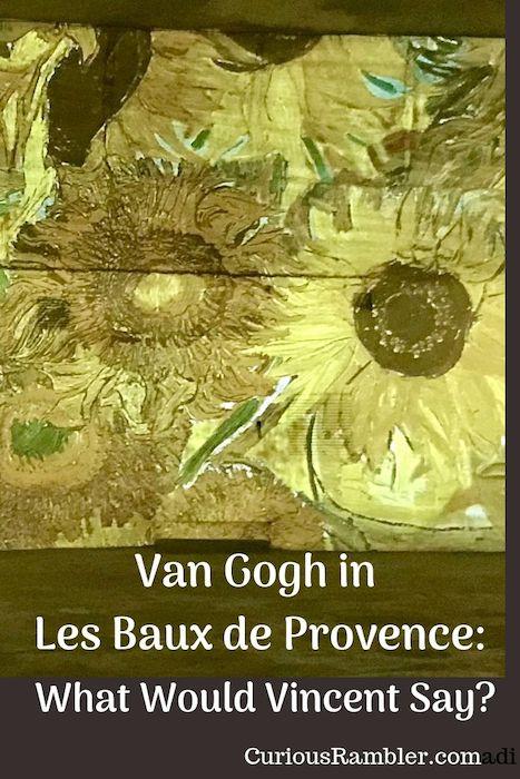 dfcf87d9231 Van Gogh in Les Baux de Provence: What Would Vincent Say? - The ...
