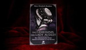 Das Geheimnis der Lady Audley von MARY ELIZABETH BRADDON – Ein viktorianischer Krimi