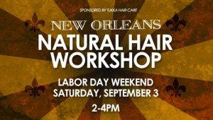 New Orleans Natural Hair Workshop