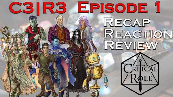 critical role crit role campaign 3 episode 1 c3 e01 review reaction recap
