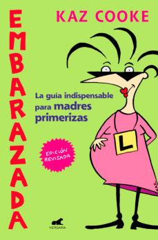 libros para padres primerizos. Embarazada – Kaz Cooke