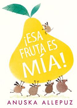 ¡Esa fruta es mía!