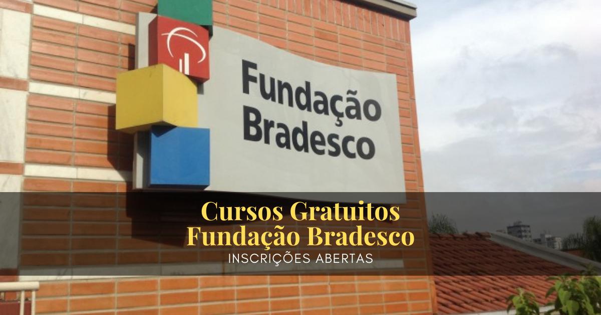 Cursos gratuitos com certificado na Fundação Bradesco