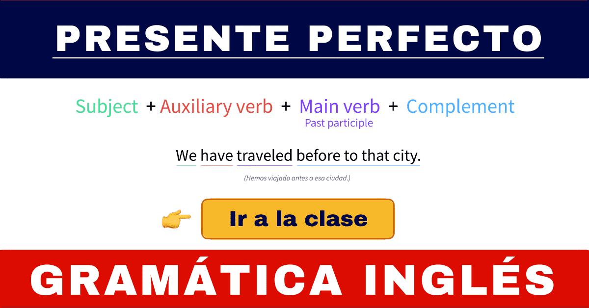 Presente Perfecto O Present Perfect Clase De Gramática En