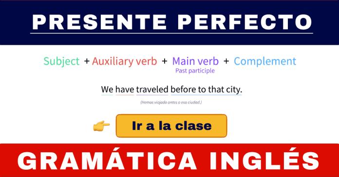 presente perfecto gramatica present perfect