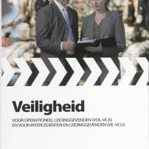 Veiligheid voor operationeel leidinggevenden (VOL-VCA) en voor intercedenten en leidinggevenden (VIL-VCU)