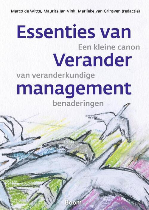 Essenties van verandermanagement - Marco de Witte - Paperback (9789024439799)