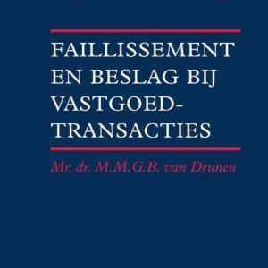 Faillissement en beslag bij vastgoedtransacties - M.M.G.B. van Drunen - Paperback (9789013154658)