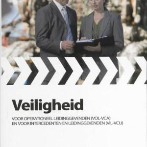 Veiligheid voor operationeel leidinggevenden (VOL-VCA) en voor intercedenten en leidinggevenden (VIL-VCU) - Paperback (9789013068191)