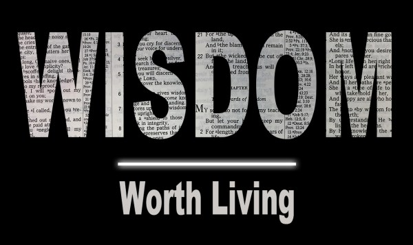Wisdom Worth Living
