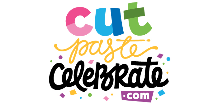 Make Everyday a Celebration with CutPasteCelebrate.com