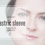 Gastric Sleeve | De operatie en de eerste dagen erna