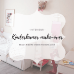 Interieur | Shae's kinderkamer make-over