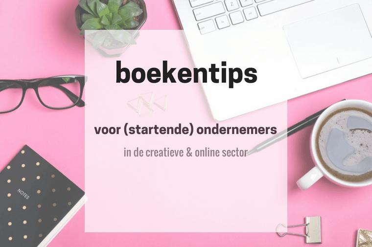 boeken voor startende ondernemers 4 - Boekentips voor (startende) ondernemers