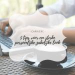 Carrière | Zo creëer je jouw persoonlijke zakelijke look