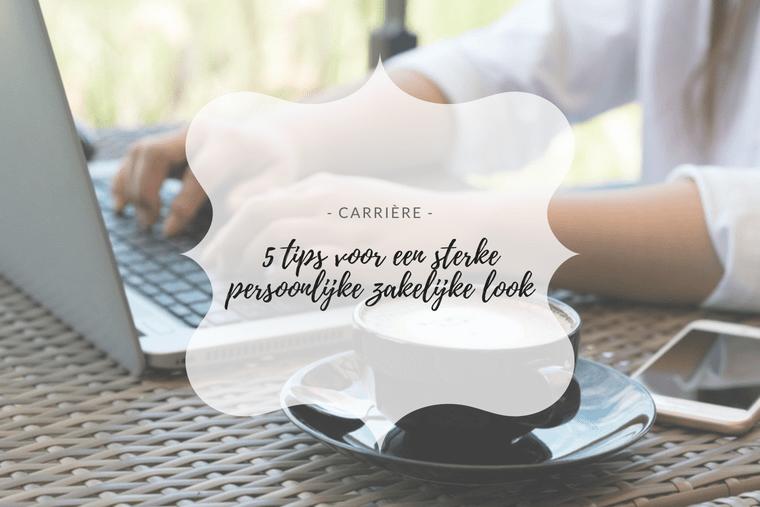zakelijke mode tips - Carrière | Zo creëer je jouw persoonlijke zakelijke look