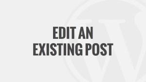 Edit an Existing Post