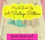 How to Grade Up a Vintage Pattern:  Basic Slash and Spread Grading