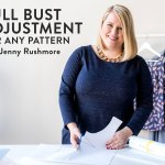 Craftsy Class Review: Full Bust Adjustment for Any Pattern