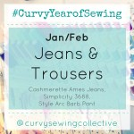 #CurvyYearofSewing Jan/Feb:  Jeans & Trousers