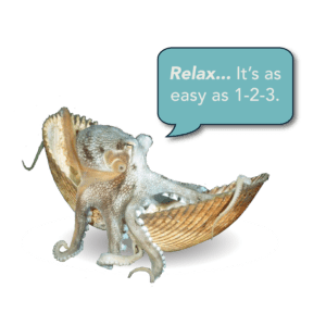 """Squid in a shell saying """"Relax...It's as easy as 1-2-3."""