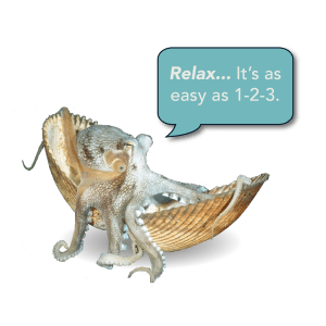 "Squid in a shell saying ""Relax...It's as easy as 1-2-3."