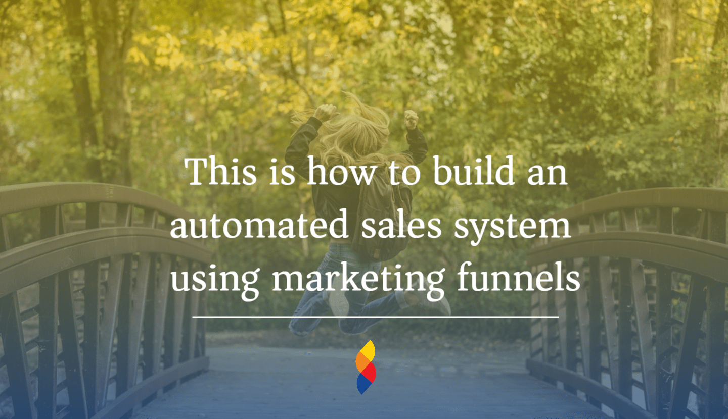 How to build automated sales system with marketing funnels