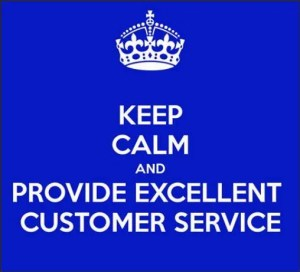 keep calm and provide excellent customer service