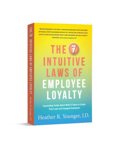 The 7 Intuitive Laws of Employee Loyalty