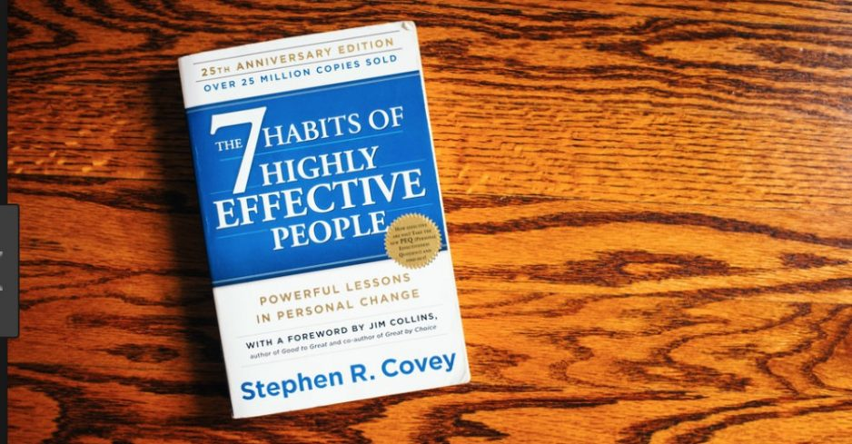 7 Habits, that are still as relevant, for today's Highly Effective Leaders