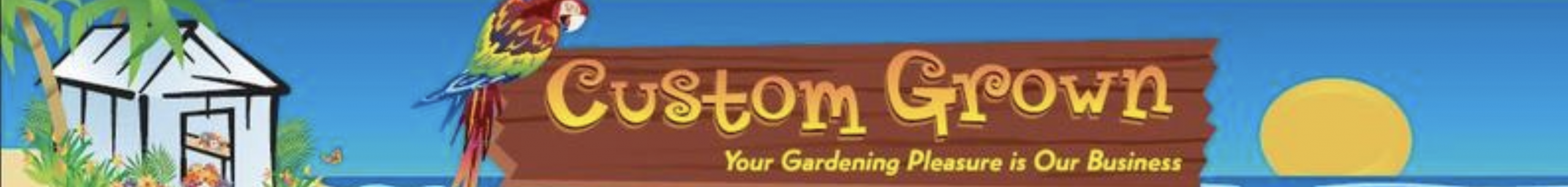 Custom Grown Greenhouse and Garden Center