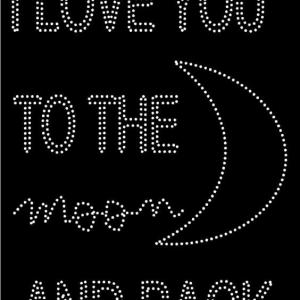 i love you to the moon and back rhinestone transfer