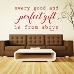 Bible Verse Wall Decals James 1 17 Every Good And Perfect Gift Is From Above Christian Home Decor Church Wall Decals Vinyl Scripture Wall Art