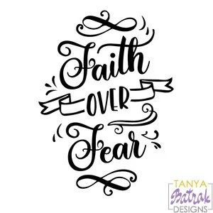 Download Faith Over Fear svg cut file for Silhouette, Sizzix, Sure ...