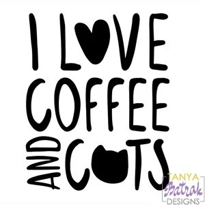 Download I Love Coffee And Cats svg cut file for Silhouette, Sizzix ...
