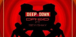 Download Dr Sid Deep Down Ft Seyi Shay Mp3