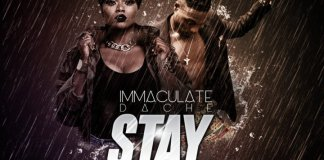 Download Immaculate Dache – Stay ft L.A.X Mp3