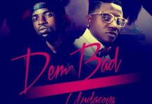 Download Song Undacova UC Dem Bad ft Clever Jay Mp3