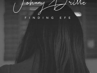 Johnny Drille – Finding Efe Mp3 Download Audio