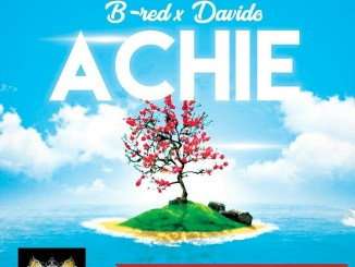 B-Red - Achie ft Davido Mp3 Download Audio