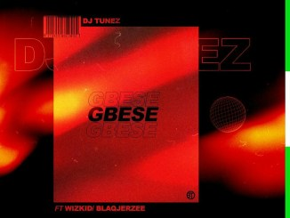 Dj Tunez - Gbese ft Wizkid x Blaqjerzee Mp3 Download Audio