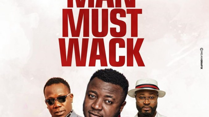 Mc Galaxy - Man Must Wack ft Harrysong x Duncan Mighty Mp3 Download Audio