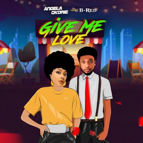 Download Angela Okorie Give Me Love ft B-Red Mp3