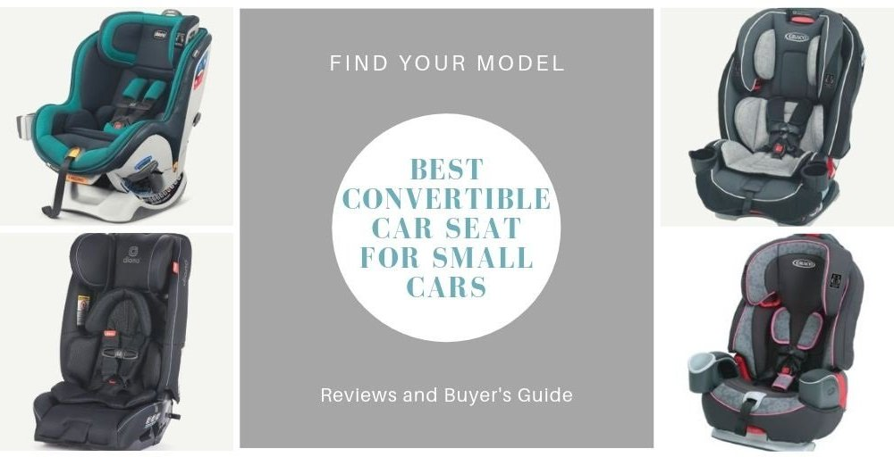 Best Convertible Car Seat for Small Cars in 2019