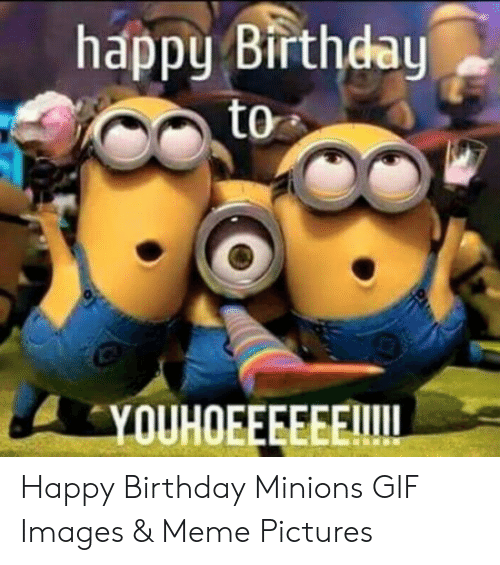 Happy Birthday Minion Pics Posted By Christopher Thompson
