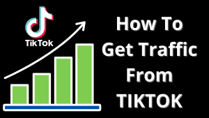 How to get traffic from TikTok