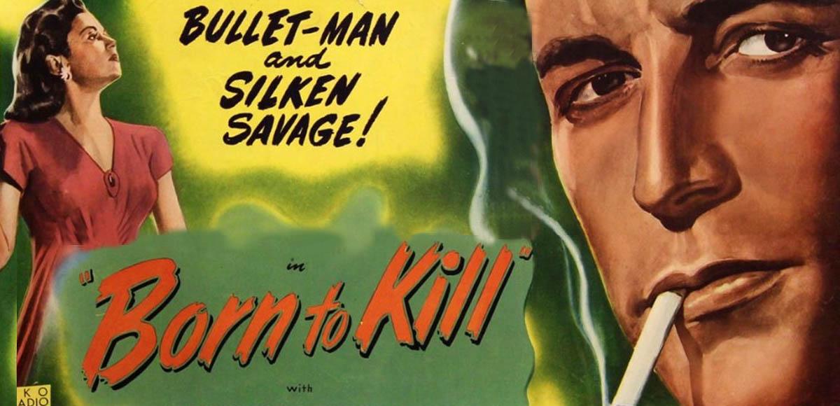 Friday Noir Born To Kill Cutprintfilm